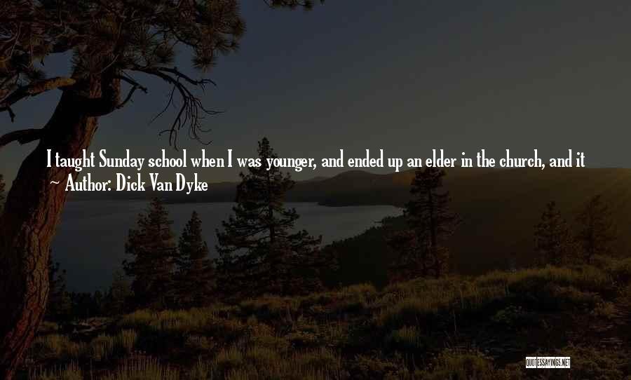 Sunday School Quotes By Dick Van Dyke