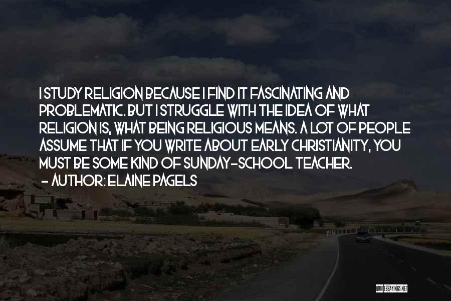 Sunday School Quotes By Elaine Pagels