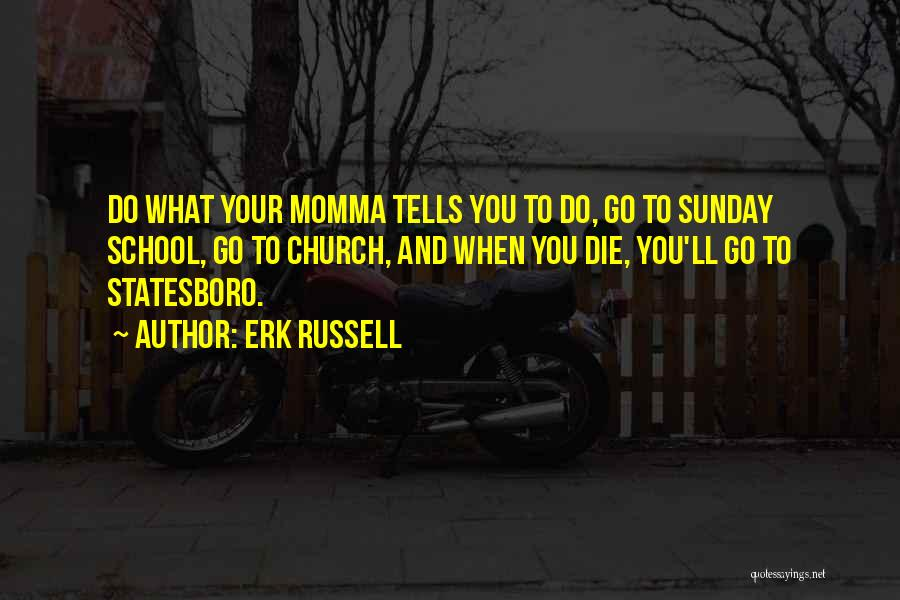 Sunday School Quotes By Erk Russell