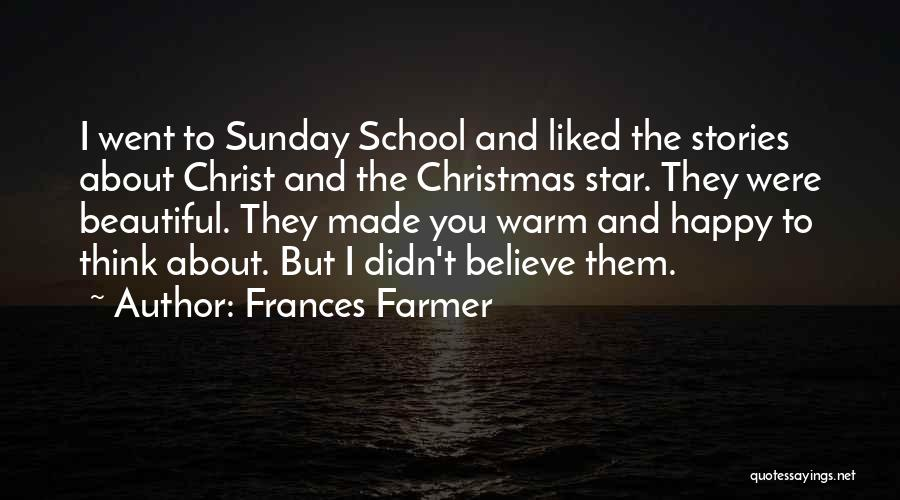 Sunday School Quotes By Frances Farmer