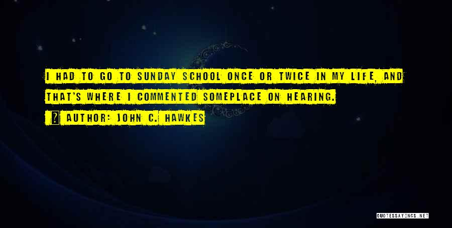 Sunday School Quotes By John C. Hawkes