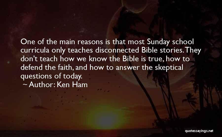 Sunday School Quotes By Ken Ham