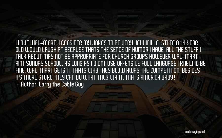 Sunday School Quotes By Larry The Cable Guy