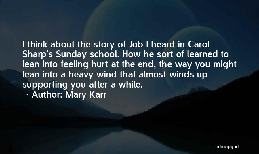Sunday School Quotes By Mary Karr