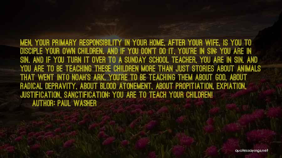 Sunday School Quotes By Paul Washer