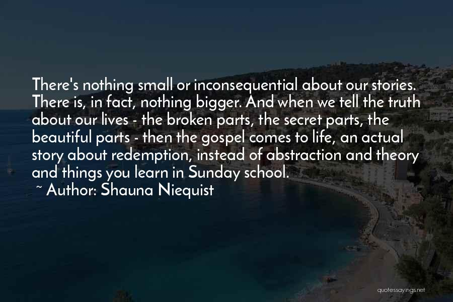 Sunday School Quotes By Shauna Niequist