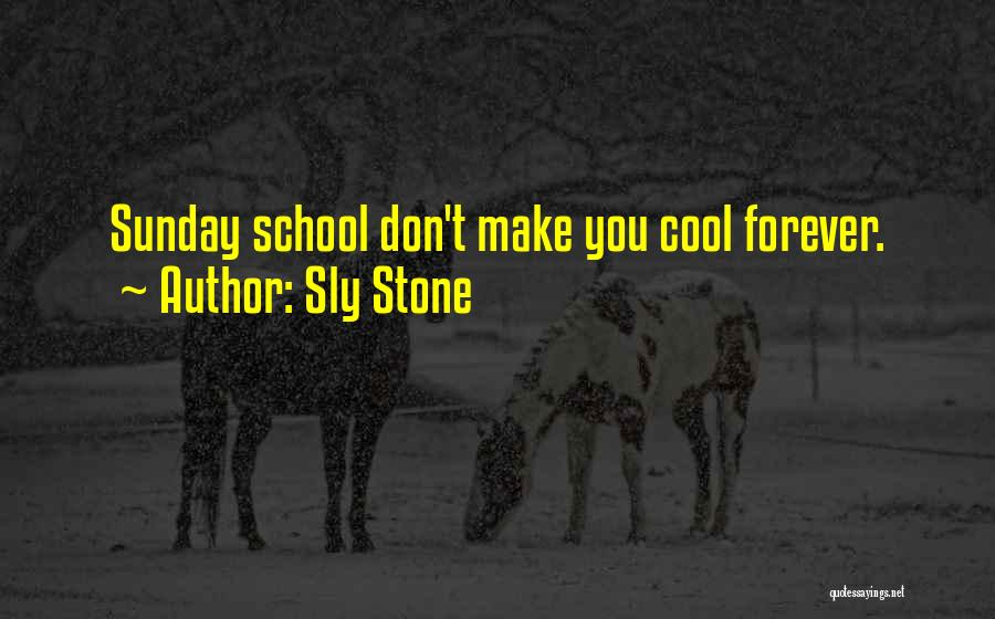 Sunday School Quotes By Sly Stone