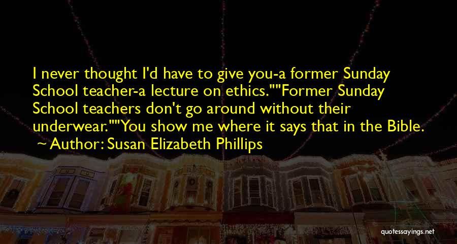 Sunday School Quotes By Susan Elizabeth Phillips