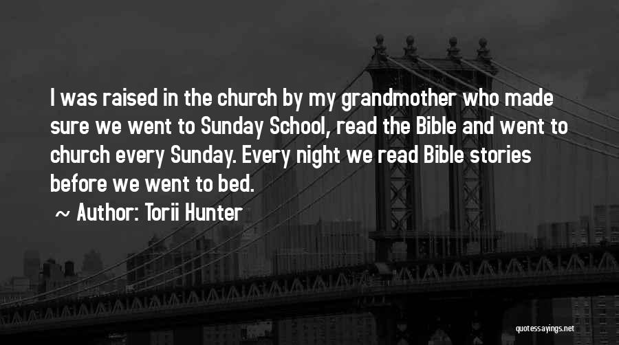Sunday School Quotes By Torii Hunter