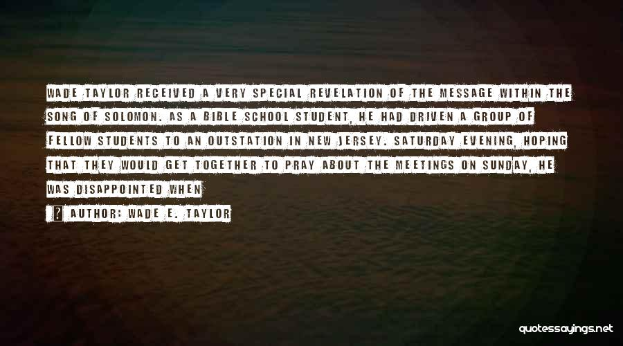 Sunday School Quotes By Wade E. Taylor