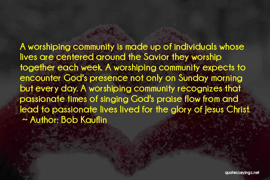 Sunday Worship Quotes By Bob Kauflin