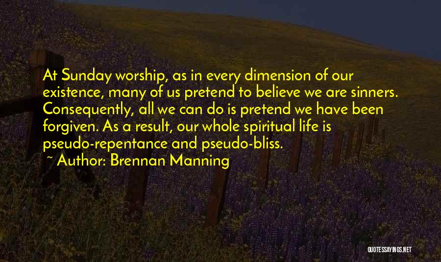 Sunday Worship Quotes By Brennan Manning