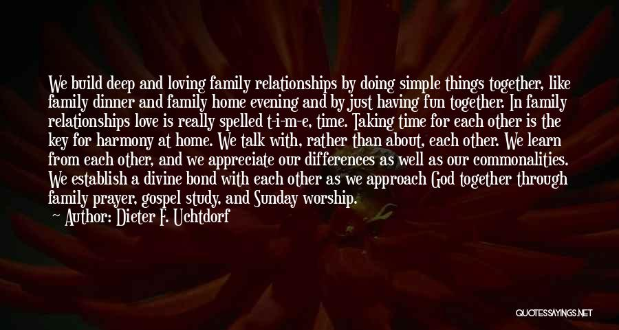 Sunday Worship Quotes By Dieter F. Uchtdorf