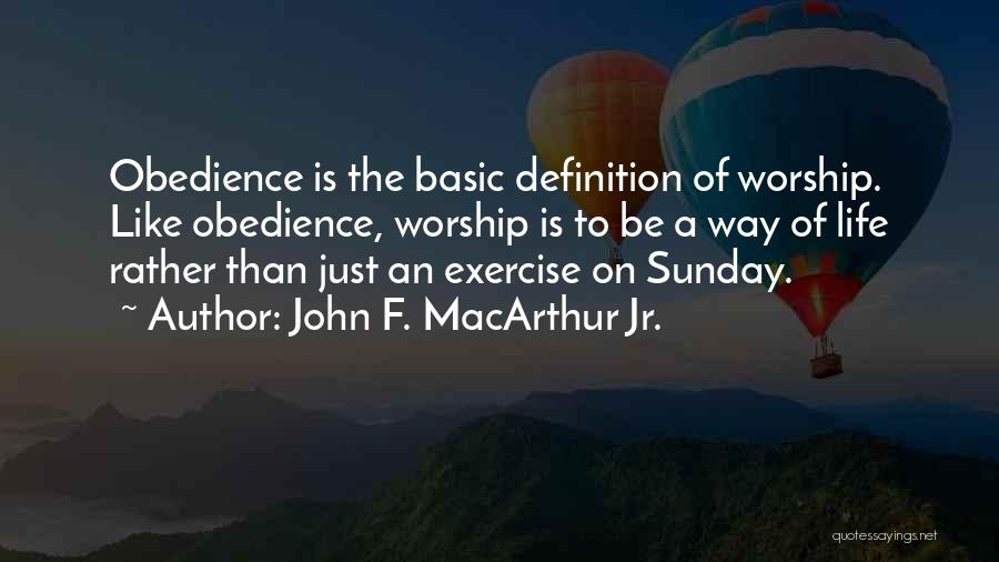 Sunday Worship Quotes By John F. MacArthur Jr.