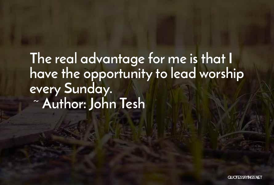 Sunday Worship Quotes By John Tesh