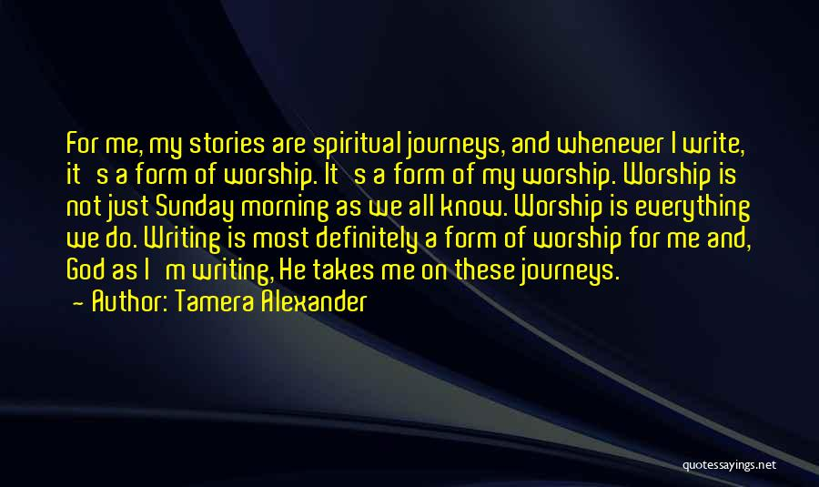 Sunday Worship Quotes By Tamera Alexander