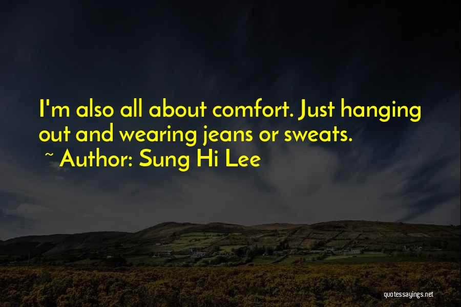 Sung Hi Lee Quotes 905742