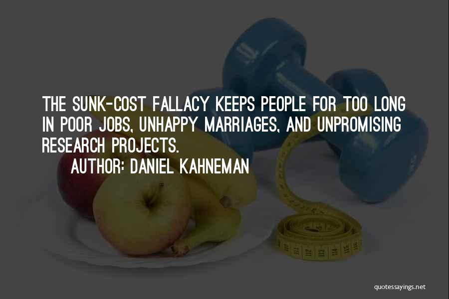 Sunk Cost Quotes By Daniel Kahneman