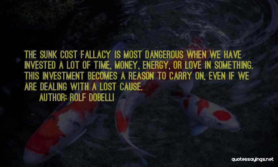 Sunk Cost Quotes By Rolf Dobelli