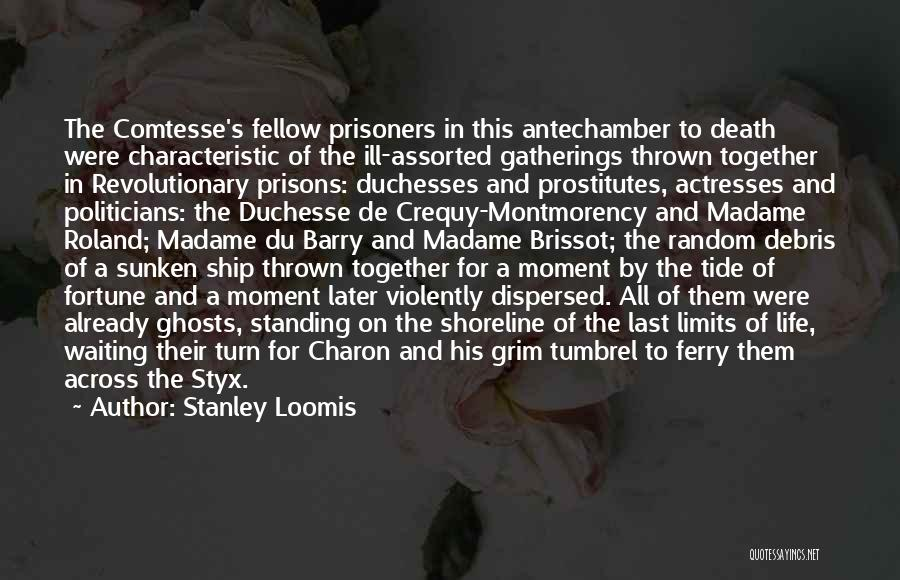 Sunken Ship Quotes By Stanley Loomis