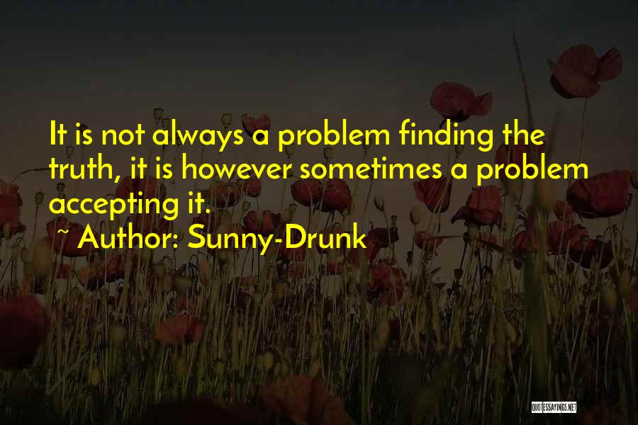 Sunny-Drunk Quotes 1849482