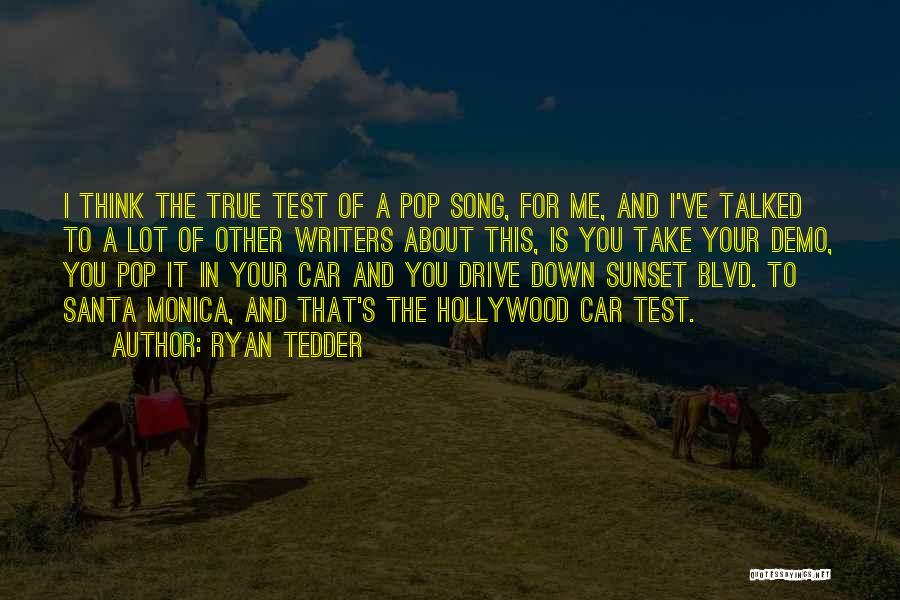 Sunset Blvd Quotes By Ryan Tedder