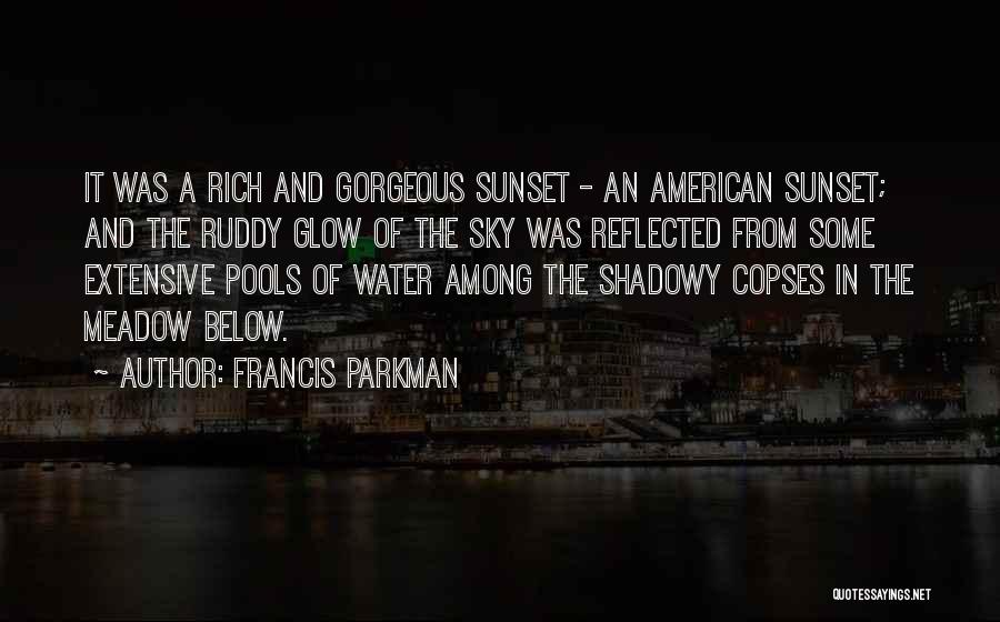 Sunset Over Water Quotes By Francis Parkman