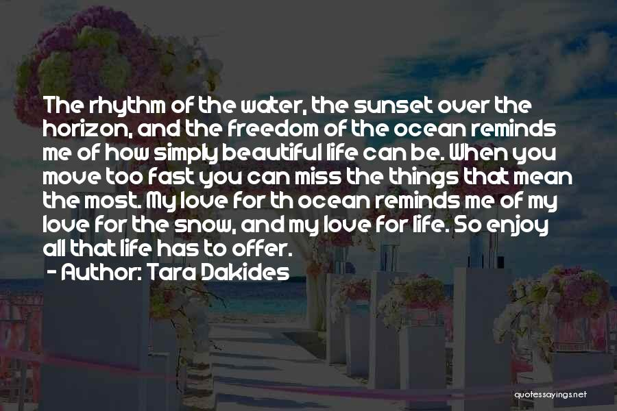 Sunset Over Water Quotes By Tara Dakides