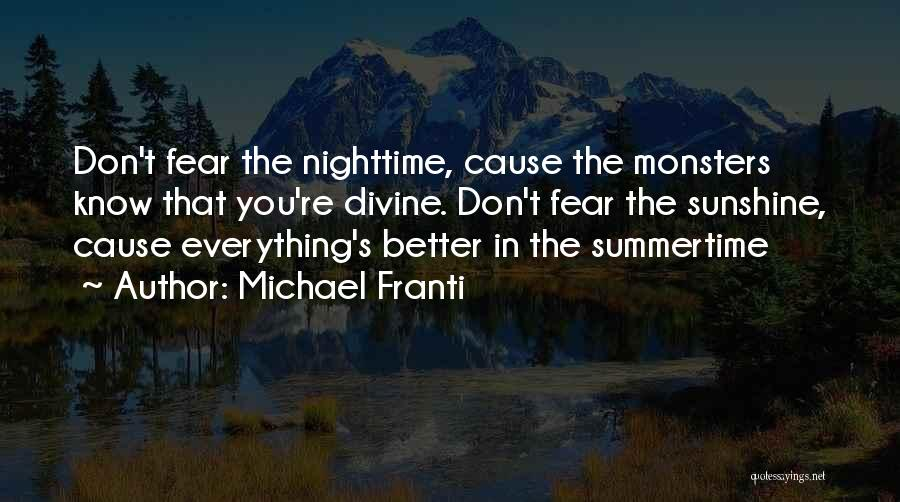 Sunshine And Summertime Quotes By Michael Franti
