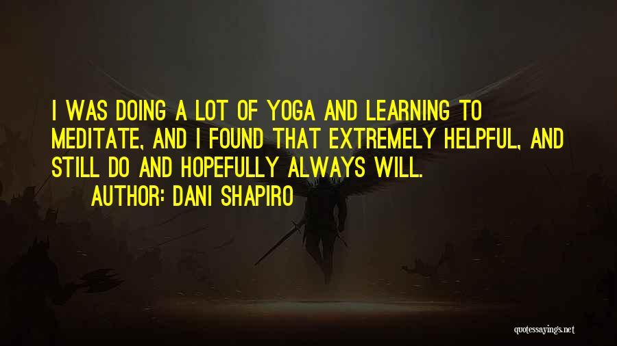 Sup Yoga Quotes By Dani Shapiro