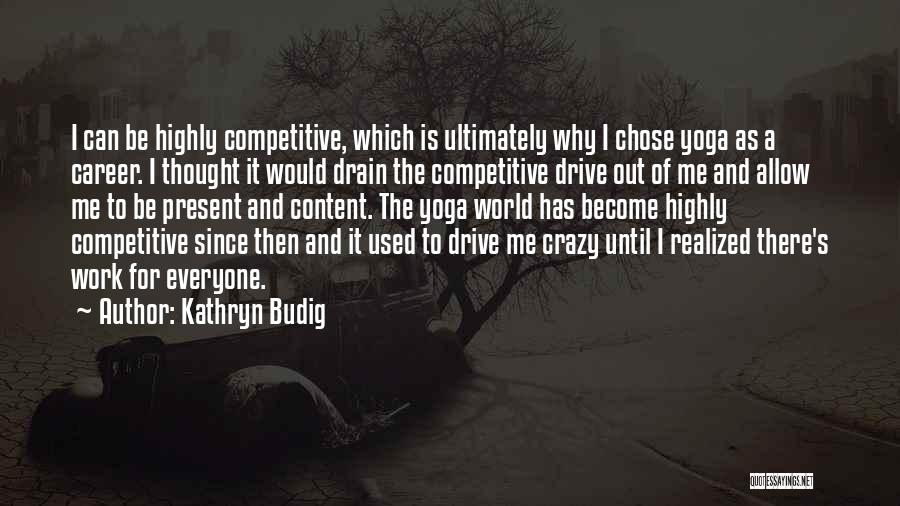 Sup Yoga Quotes By Kathryn Budig
