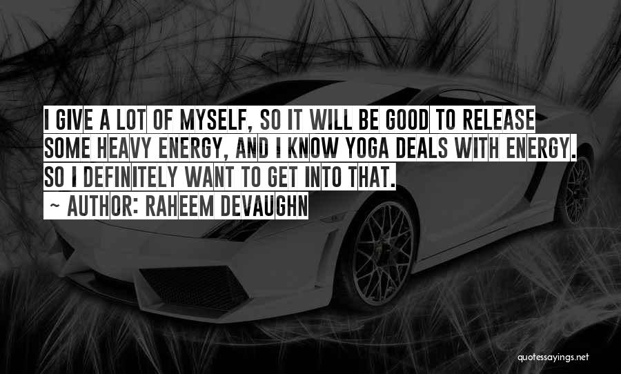 Sup Yoga Quotes By Raheem Devaughn