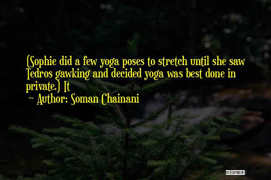 Sup Yoga Quotes By Soman Chainani