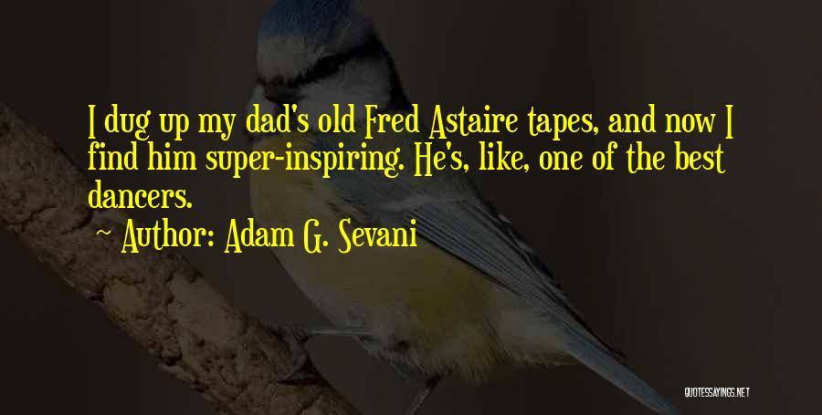 Super Best Quotes By Adam G. Sevani