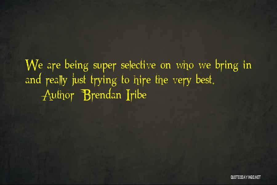 Super Best Quotes By Brendan Iribe