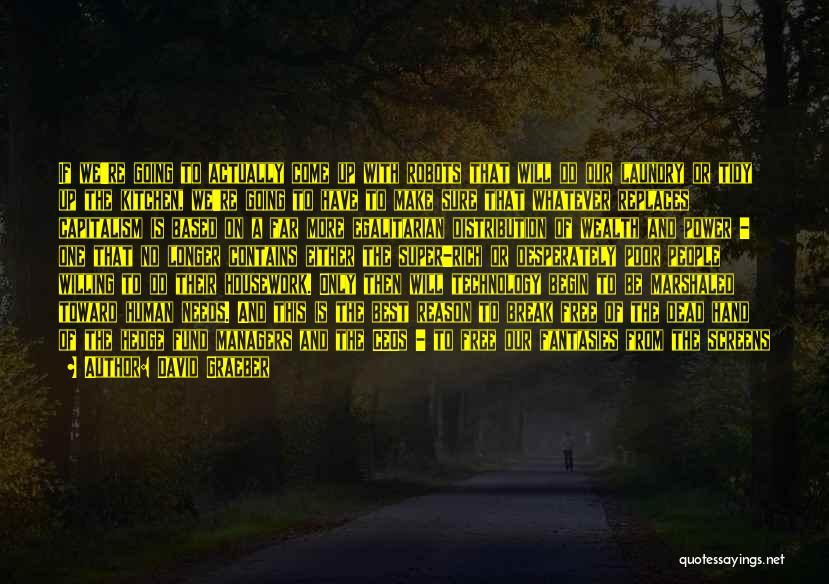 Super Best Quotes By David Graeber
