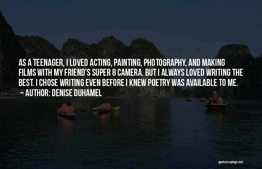 Super Best Quotes By Denise Duhamel