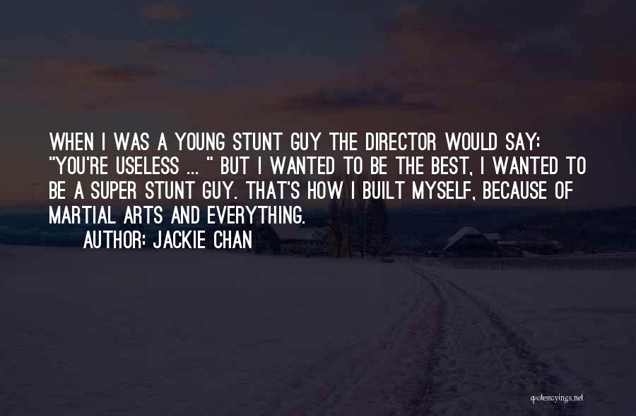 Super Best Quotes By Jackie Chan