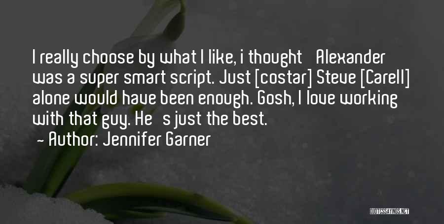 Super Best Quotes By Jennifer Garner