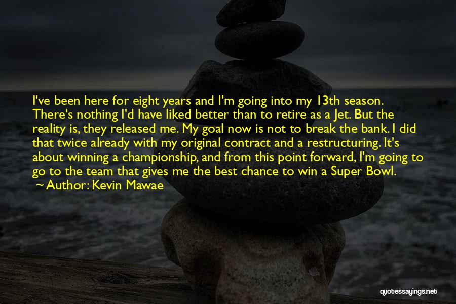 Super Best Quotes By Kevin Mawae
