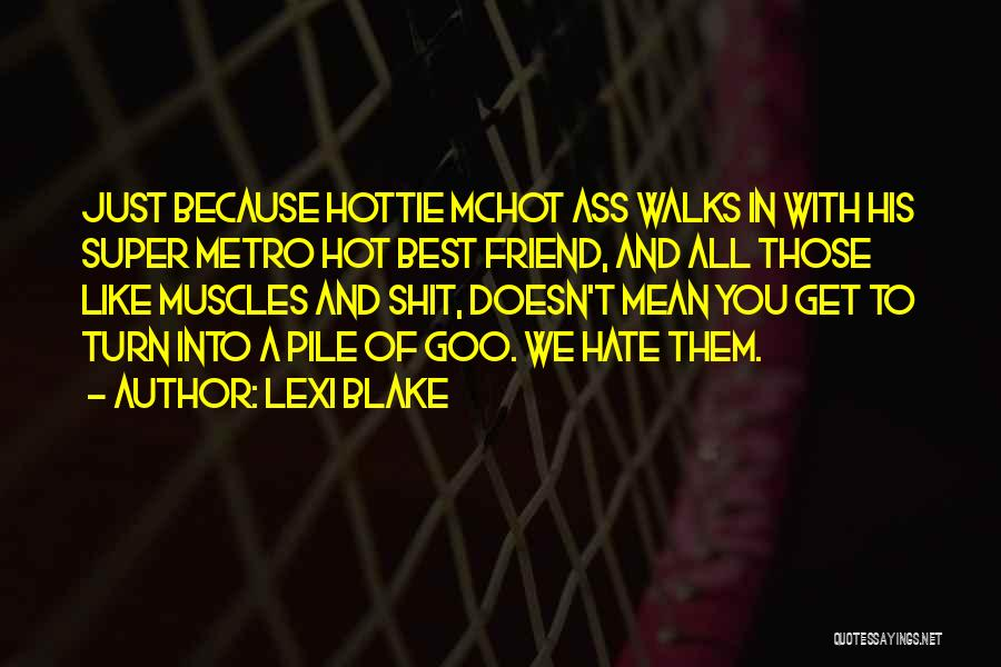 Super Best Quotes By Lexi Blake