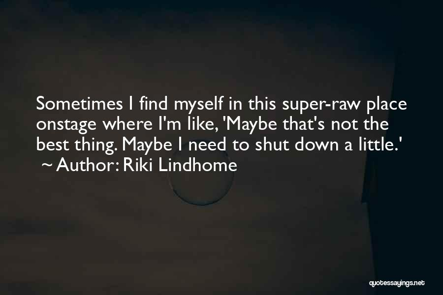 Super Best Quotes By Riki Lindhome