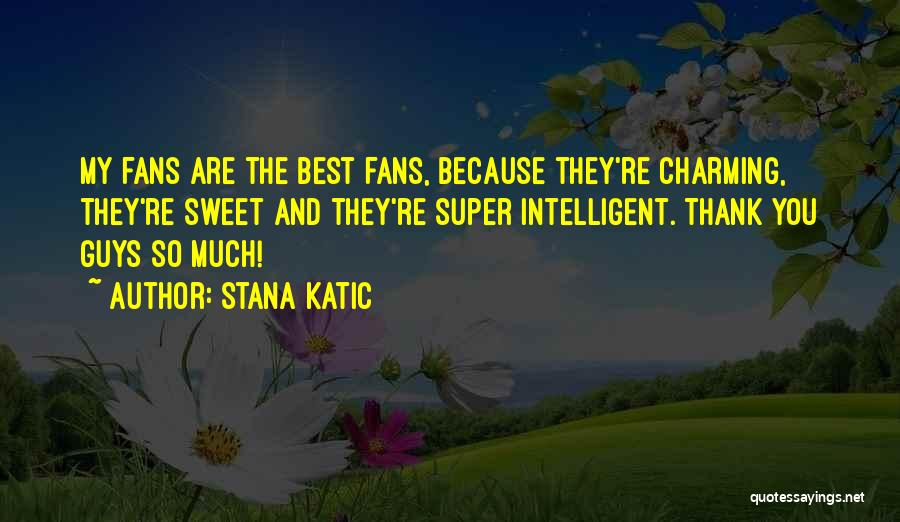Super Best Quotes By Stana Katic