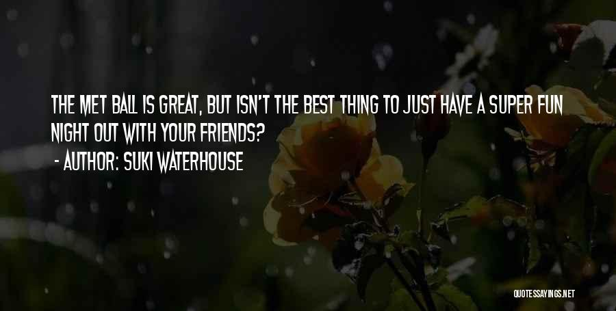 Super Best Quotes By Suki Waterhouse