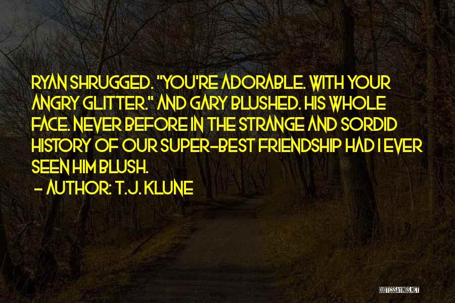Super Best Quotes By T.J. Klune