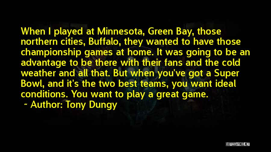 Super Best Quotes By Tony Dungy