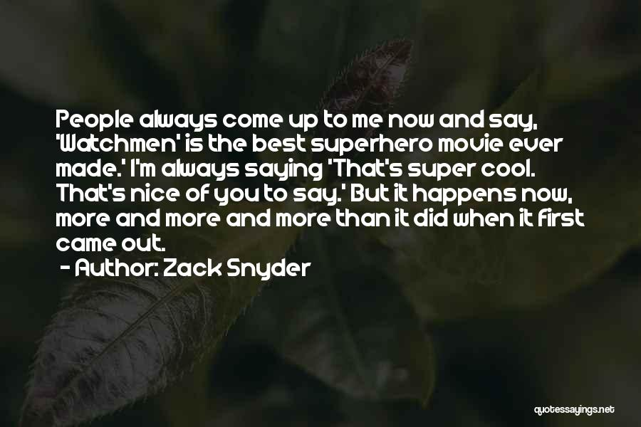 Super Best Quotes By Zack Snyder