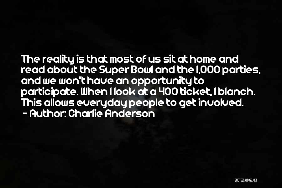 Super Bowl Party Quotes By Charlie Anderson