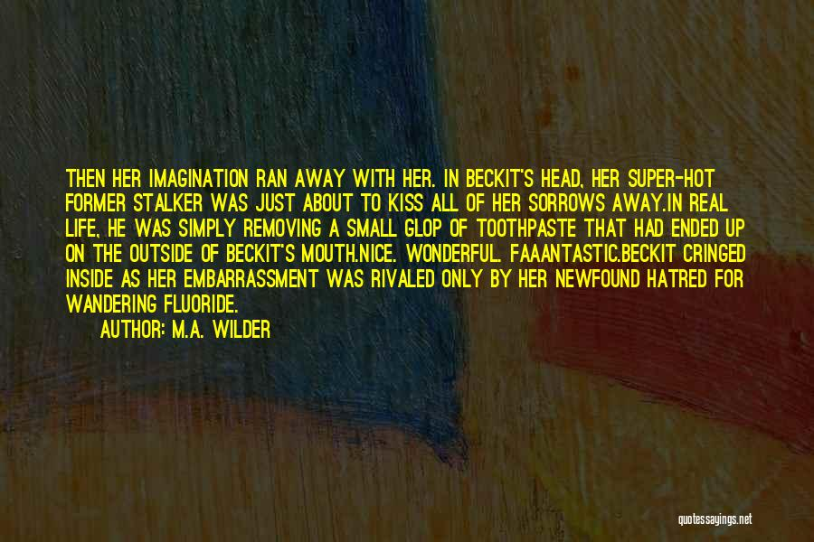 Super Cute Life Quotes By M.A. Wilder