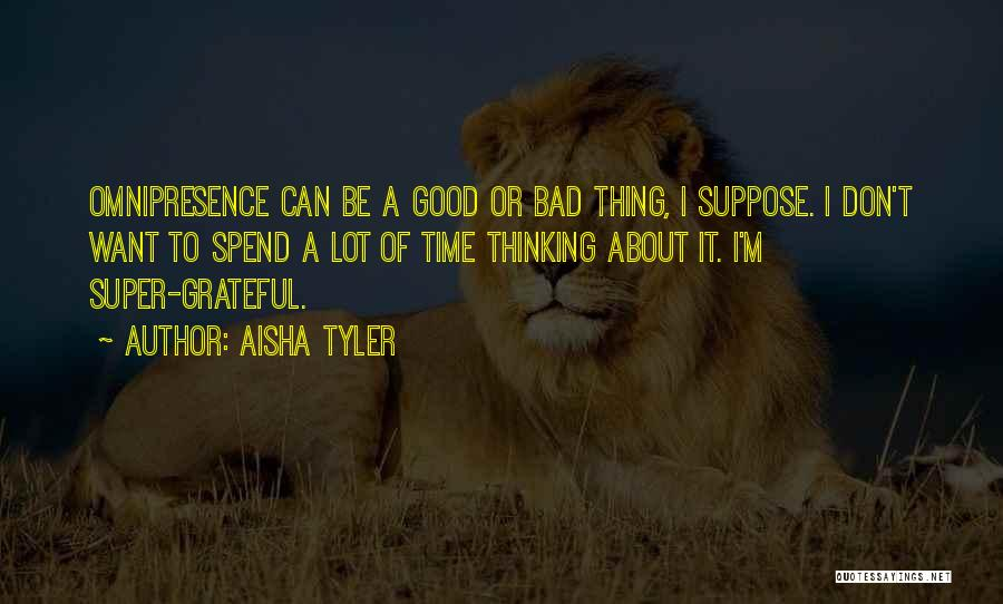 Super Thinking Quotes By Aisha Tyler